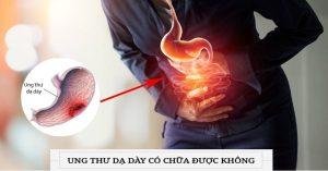 ung-thu-da-day-giai-doan-dau-co-chua-duoc-khong