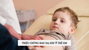 Trieu-chung-dau-da-day-o-tre-em