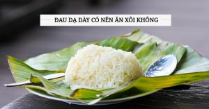 dau-da-day-co-nen-an-xoi-khong