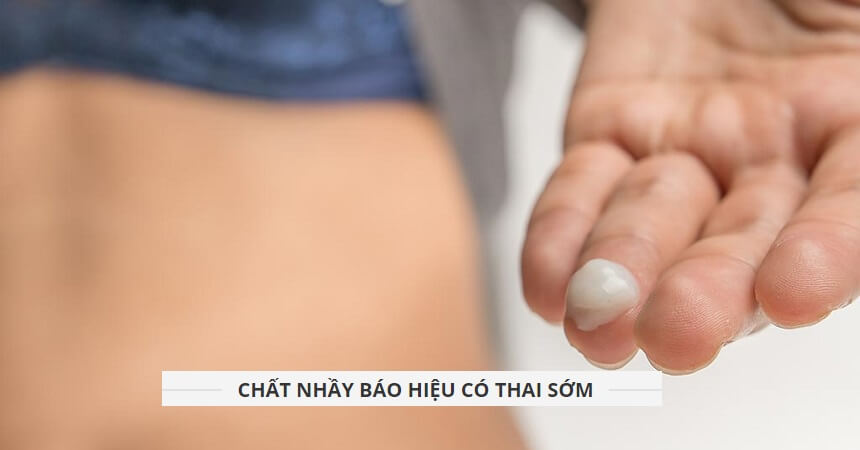 Chat nhay bao hieu co thai nhu the nao