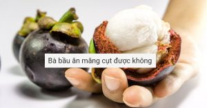Ba bau an mang cut duoc khong