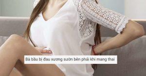 Bi dau xuong suon ben phai khi mang thai